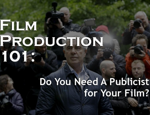 Film Production 101: Do You Need A Publicist for Your Film?