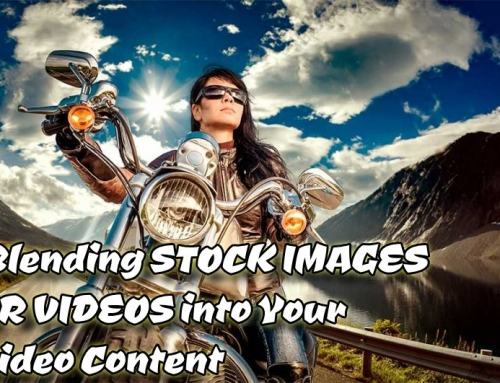 5 Tips for Blending Stock Images or Photos into Your Video Content